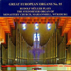 Great European Organs Vol. 95: Monastery Church, Mariannhill, Würzburg