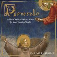Il Poverello: Medieval & Renaisssance Music for Saint Francis of Assisi