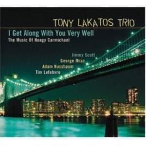 Tony Lakatos Trio: I Get Along Without You Very Well