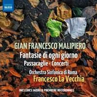 Malipiero: Fantasie di ogni giorno, Passacaglie & Concerti