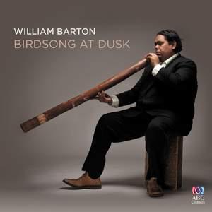William Barton: Birdsong at Dusk