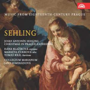 Josef Antonin Sehling: Music From 18th Century Prague