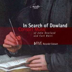 In Search of Dowland: Consort Music of John Dowland & Carl Rütti