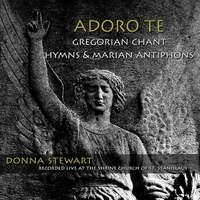 Adoro Te: Gregorian Chant Hymns & Marian Antiphons (Live)