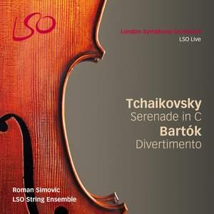 Tchaikovsky: Serenade & Bartók: Divertimento