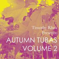 Timothy Rhea Presents: Autumn Tubas, Vol. 2