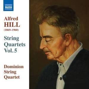 Alfred Hill: String Quartets Volume 5