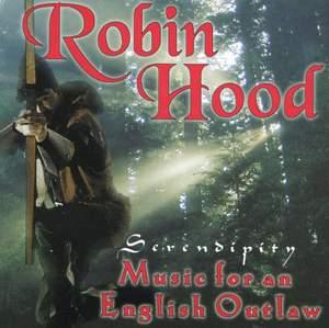 Robin Hood: Music for an English Outlaw