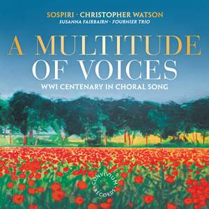 A Multitude of Voices: WWI Centenary in Choral Song