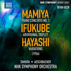 Mamiya: Piano Concerto No. 1, Ifukube: Tryptique aborigène, Hayashi: Variations