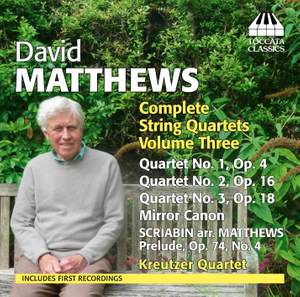 David Matthews: Complete String Quartets Volume 3
