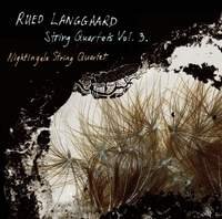 Langgaard: String Quartets Volume 3