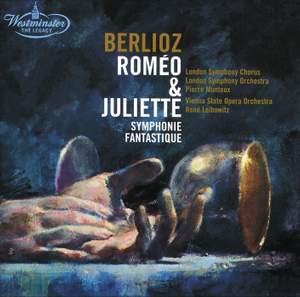 Berlioz: Roméo & Juliette & Symphonie fantastique