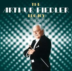 Arthur Fiedler Legacy - Evening at Pops