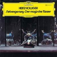 Heinz Holliger: Siebengesang & Der magische Tänzer
