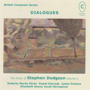 Dialogues - The Music of Stephen Dodgson Vol. 2 Product Image