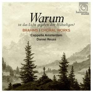 Brahms: Warum is das Licht gegeben dem Mühseligen?