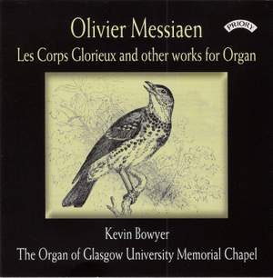 Olivier Messiaen: Les Corps Glorieux and other works for Organ