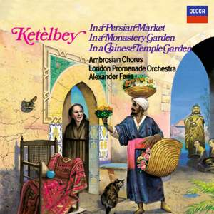 Ketèlbey: In a Persian Market & other light music