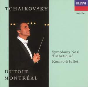 Tchaikovsky: Symphony No. 6 & Romeo and Juliet