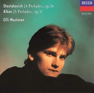Shostakovich: 24 Preludes & Alkan: 25 Preludes