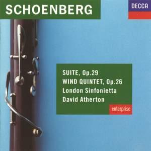 Schoenberg: Suite, Op. 29 & Wind Quintet, Op. 26