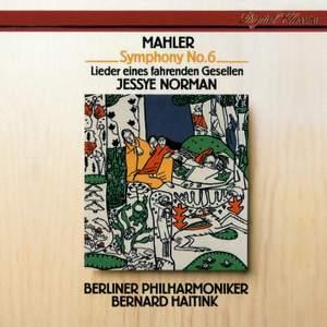 Mahler: Symphony No. 6 & Lieder eines fahrenden Gesellen