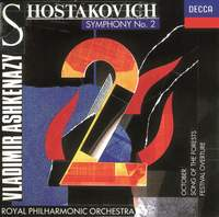 Shostakovich: Symphony No.2, Festival Overture & Song of the Forests