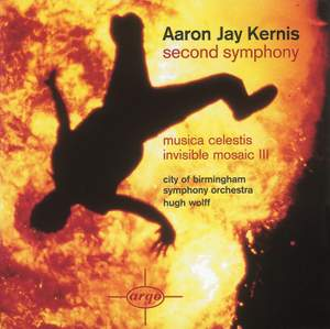 Aaron Jay Kernis: Second Symphony, Musica Celestis & Invisible Mosaic II