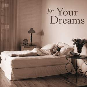 For Your Dreams