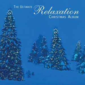 The Ultimate Relaxation Christmas Album