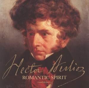 Hector Berlioz - Romantic Spirit