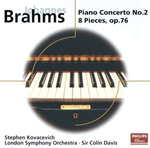 Brahms: Piano Concerto No. 2 & 8 Piano Pieces Op. 76
