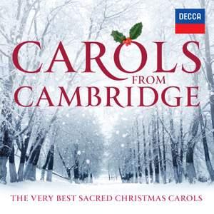 Carols From Cambridge: The Very Best Sacred Christmas Carols