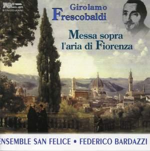 Frescobaldi: Messa sopra l'aria di Fiorenza