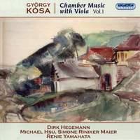 Kósa: Chamber Music with Viola, Vol. 1