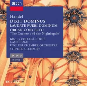 Handel: Dixit Dominus, Organ Concerto No. 13 & Laudate Pueri