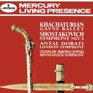 Khachaturian: Gayane & Shostakovich: Symphony No. 5