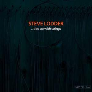 Steve Lodder ...Tied Up with Strings