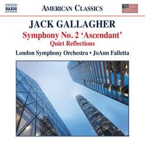 Jack Gallagher: Symphony No. 2 'Ascendant' & Quiet Reflections