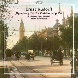 Ernst Rudorff: Symphony No. 3 & Variations