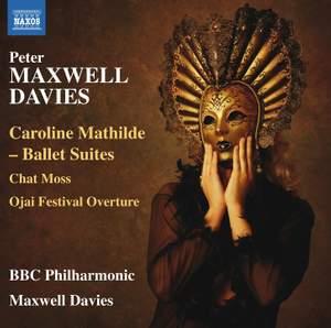 Maxwell Davies: Caroline Mathilde Ballet Suites Product Image
