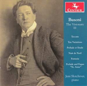 Busoni: The Visionary, Vol. 3