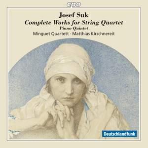 Suk: Complete Works for String Quartet, Piano Quintet
