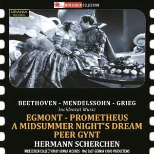 Beethoven, Mendelssohn & Grieg: Incidental Music