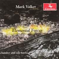 Mark Volker: Elemental Forces