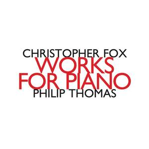 Christopher Fox: Works for Piano
