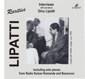 Lipatti Rarities: Interviews with and About Dinu Lipatti