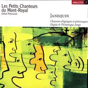 Janequin: Elegiac & Picturesque Songs