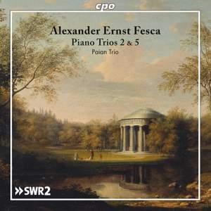 Alexander Ernst Fesca: Piano Trios Nos. 2 & 5